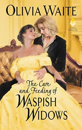 The Care and Feeding of Waspish Widows: Feminine Pursuits by [Olivia Waite]