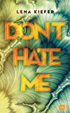 Don't HATE me (Die Don't Love Me-Reihe, Band 2)