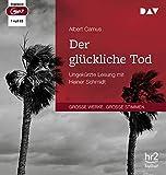 Der glückliche Tod: Cahiers Albert Camus. Ungekürzte Lesung mit Heiner Schmidt