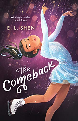 The Comeback: A Figure Skating Novel by [E. L. Shen]