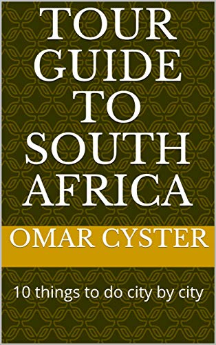 Tour guide to South Africa: 10 things to...