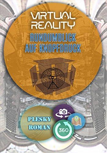 Virtual Reality – Rundumblick auf Kopfdruck: Ein Marktüberblick über VR 360 Grad Single-Shot Kameras (German Edition)