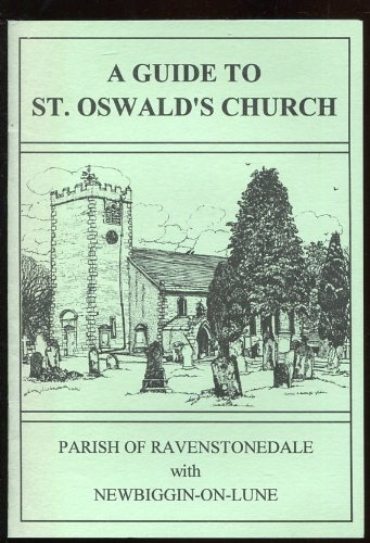 St. Oswald's Church, Guide to: Parish of Ravenstonedale with Newbiggin-on-Lune
