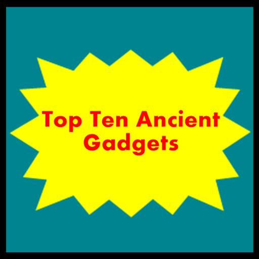 Top 10 Ancient Gadgets