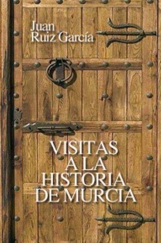 Visitas a la Historia de Murcia