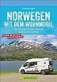 Bruckmann Caravan-Guide: Norwegen mit dem Wohnmobil. Die schönsten Routen zwischen Südkap und Nordkap. Inkl. Tipps zu Stellplätzen, GPS-Daten, ... schnsten Routen zwischen Sdkap und Nordkap