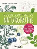 Cours complet de naturopathie: 11 leçons soins et nature pour tous