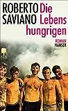 Die Lebenshungrigen: Roman
