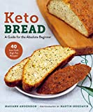 Keto Bread: A Guide for the Absolute Beginner