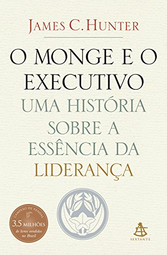El monje y el ejecutivo: una historia sobre la esencia del liderazgo