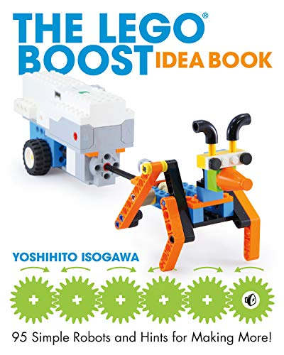 The Lego Boost Idea Book: 95 Simple Robots and Hints for Making...