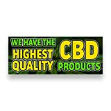 WE Have The Highest Quality CBD Products Vinyl Banner 5 Feet Wide by 2 Feet Tall
