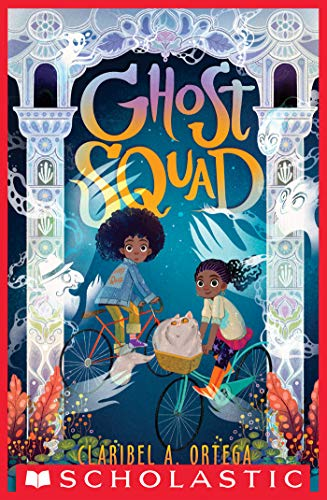 Ghost Squad by [Claribel A. Ortega]