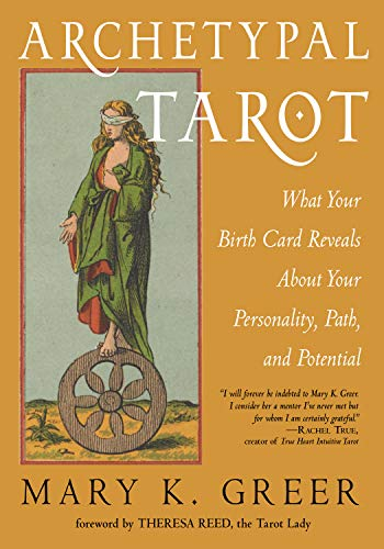 Archetypal Tarot: What Your Birth Card Reveals About Your...