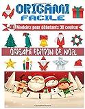ORIGAMI FACILE, +40 Modeles pour débutants 3D couleur   ORIGAMI EDITION NOEL: origami...