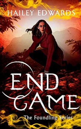 End Game (The Foundling Series) by [Hailey Edwards]