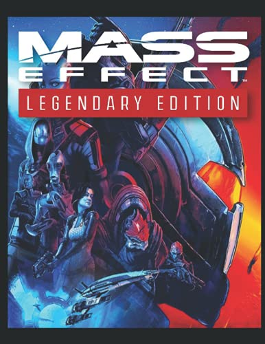 Mass Effect Legendary Edition: The Complete Walkthrough and Guide, Tips, Tricks