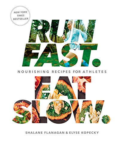 Run Fast Eat Slow: Nourishing Recipes for Athletes: A Cookbook