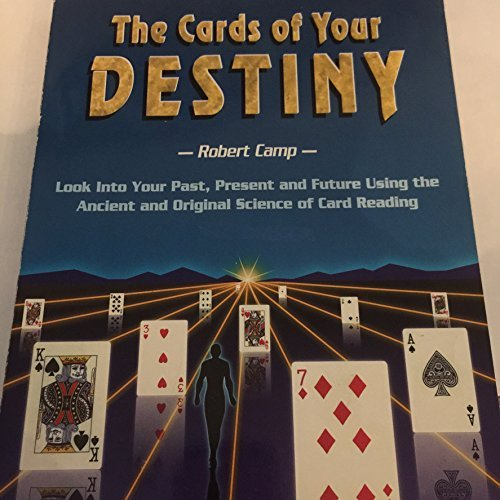 Cards of Your Destiny: Look into Your Past, Present, and...