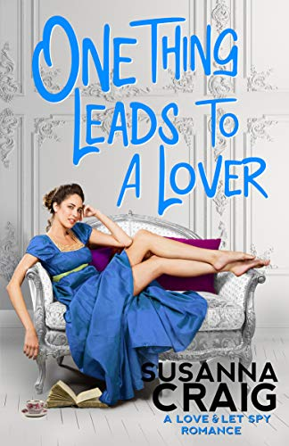 One Thing Leads to a Lover (Love and Let Spy Book 2) by [Susanna Craig]