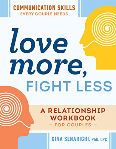 Love More, Fight Less: Communication Skills Every Couple...