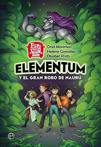 Elementum y el gran robo de Naurú de Oriol Marimon