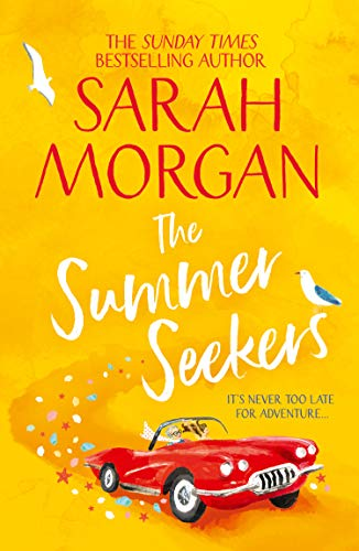 The Summer Seekers: from the Sunday Times fiction best seller comes her latest brand new feel good novel of 2021 by [Sarah Morgan]