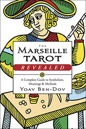 The Marseille Tarot Revealed: A Complete Guide to Symbolism,...
