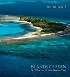 Islands of Eden – St.Vincent and the Grenadines