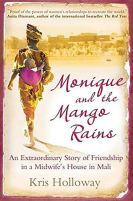 Monique and the Mango Rains: An Extraordinary Story of Friendship in a Midwife's House in Mali by [Kris Holloway]