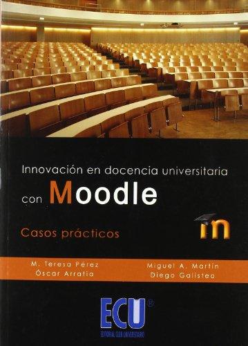 Innovación en docencia universitaria con moodle. Casos prácticos
