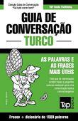 Guia de Conversacao Portugues-Turco E Dicionario Conciso 1500 Palavras