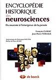Encyclopédie historique des neurosciences: Du neurone à l'émergence de la pensée