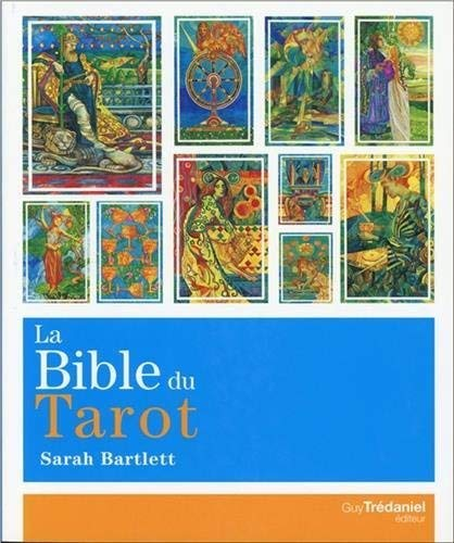 La bible du tarot : Guide détaillé des lames et des étalements