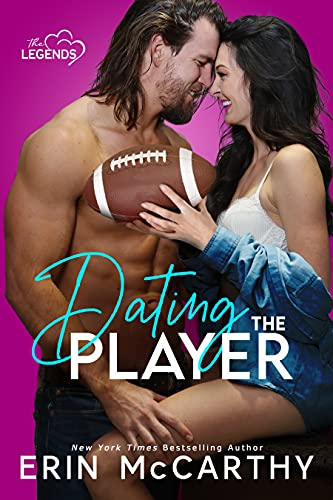 Dating The Player (The Legends Book 1) by [Erin McCarthy]