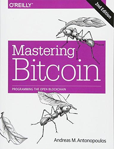 Mastering Bitcoin 2e: Programming the Open Blockchain