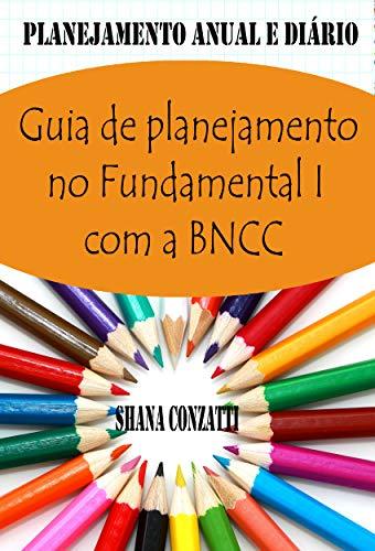Guía de contenido de BNCC Fundamental I: Plan anual y planificación diaria