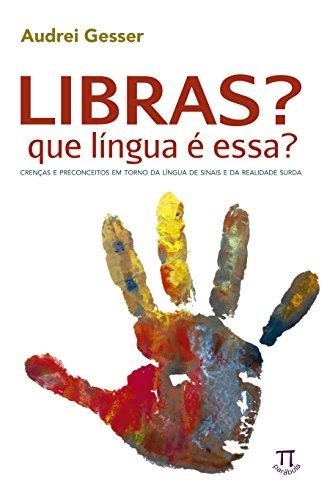 Libras, que Língua É Essa?