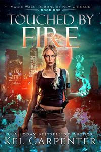 Touched by Fire: Magic Wars (Demons of New Chicago Book 1) by [Kel Carpenter]