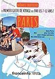 Mômes trotteurs Paris : Le premier guide de voyage fait par les 7-12 ans !