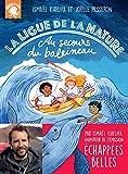 La Ligue de la Nature - Au secours du baleineau ! - Premier roman jeunesse animaux nature...