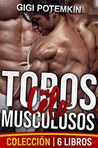 ¡Toros Musculosos en Celo! de Gigi Potemkin