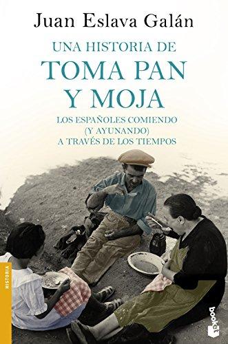 Una historia de toma pan y moja: Los españoles comiendo (y ayunando) a través de la Historia (Divu