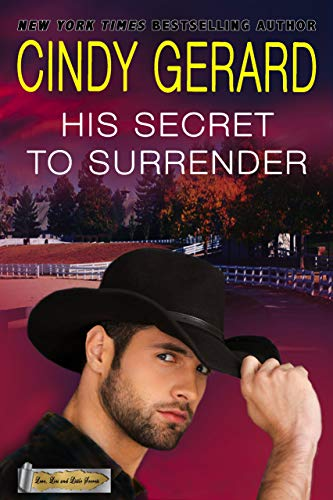 His Secret To Surrender (Love, Lies and Little Secrets Book 1) by [Cindy Gerard]