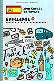 Barcelone Carnet de Voyage: Journal de bord avec guide pour enfants. Livre de suivis des enregistrements pour...
