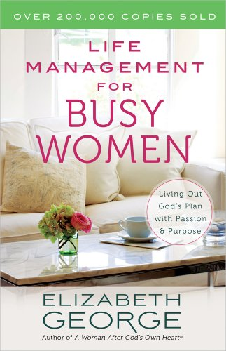 Life Management for Busy Women: Living Out God's Plan with...
