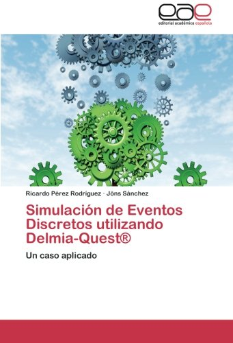 Simulacion de Eventos Discretos Utilizando Delmia-Quest(r)