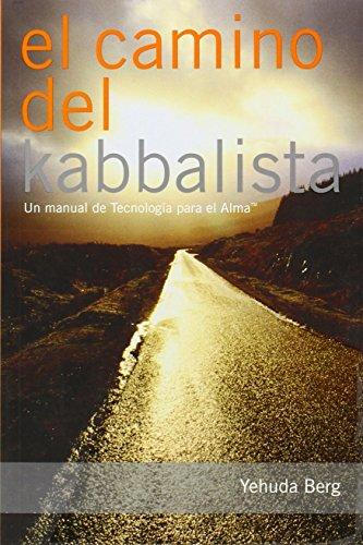 El Camino del Kabbalista: Un Manual del Usuario de Tecnologia Para el Alma