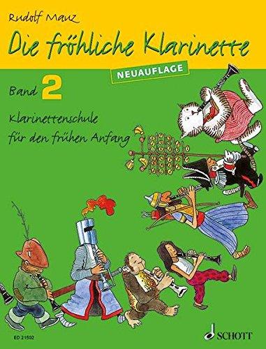 Die fröhliche Klarinette: Klarinettenschule für den frühen Anfang (Überarbeitete Neuauflage). Band 2. Klarinette. Lehrbuch.