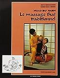 Nuad bo' rarn : Le Massage thaï...
